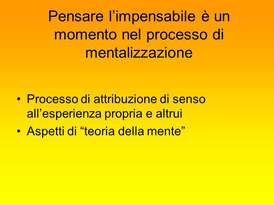 Pensare l'impensabile è un momento nel processo di mentalizzazione