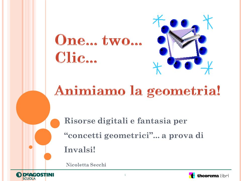One... two... Clic... Animiamo la geometria!