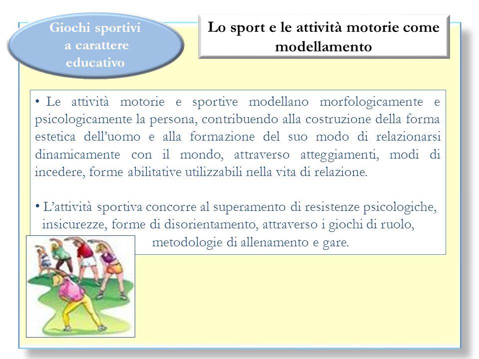 Lo sport e le attività motorie come modellamento