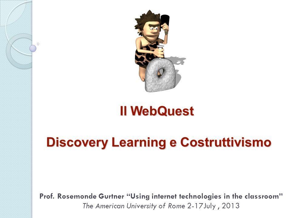 Il WebQuest Discovery Learning e Costruttivismo