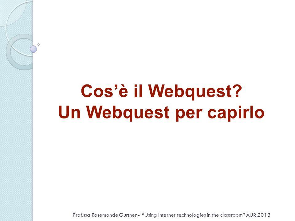 Cos'è il Webquest Un Webquest per capirlo