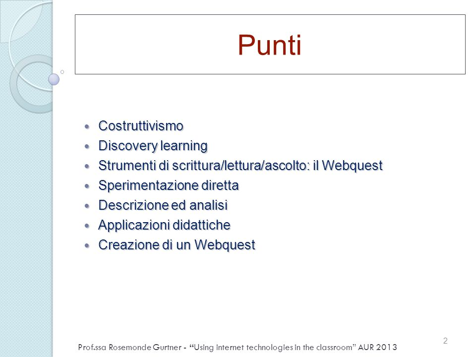 Punti Costruttivismo Discovery learning