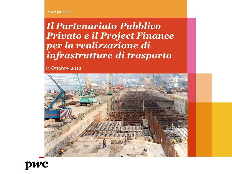 www.pwc.com Il Partenariato Pubblico Privato e il Project Finance per la realizzazione di infrastrutture di trasporto.