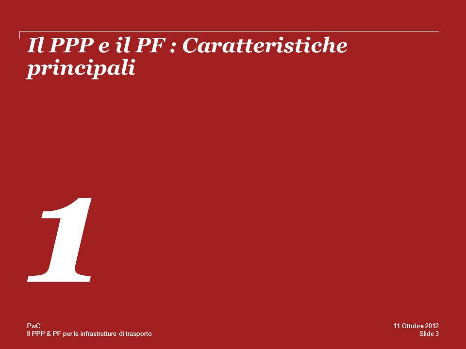 Il PPP e il PF : Caratteristiche principali