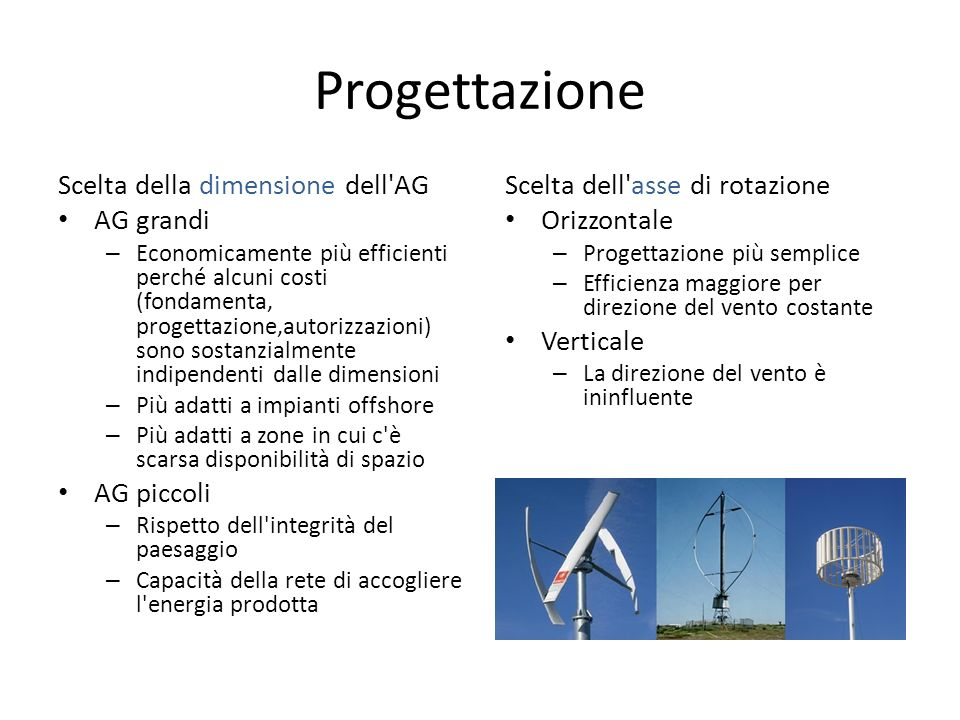 Progettazione Scelta della dimensione dell AG AG grandi AG piccoli