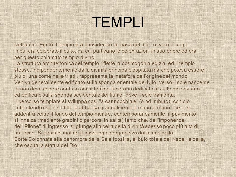 TEMPLINell antico Egitto il tempio era considerato la casa del dio , ovvero il luogo.