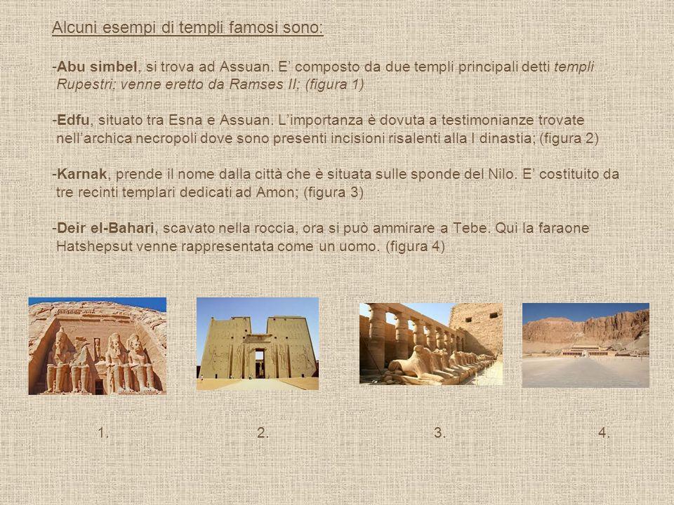 Alcuni esempi di templi famosi sono: