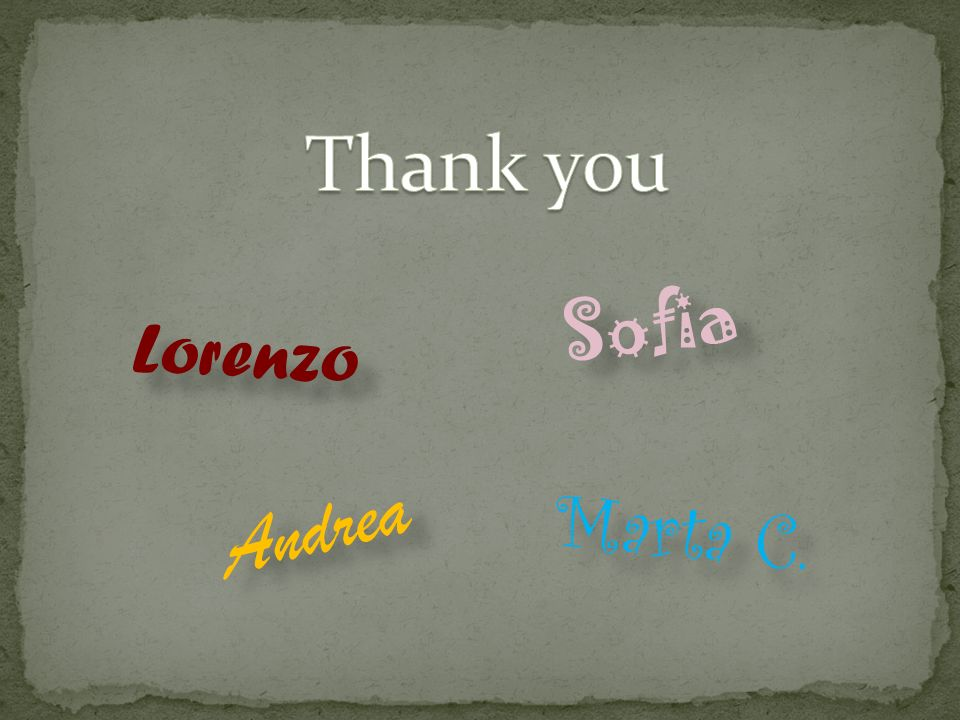 Thank you Sofia Lorenzo Andrea Marta C.