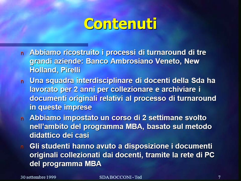 Contenuti Abbiamo ricostruito i processi di turnaround di tre grandi aziende: Banco Ambrosiano Veneto, New Holland, Pirelli.
