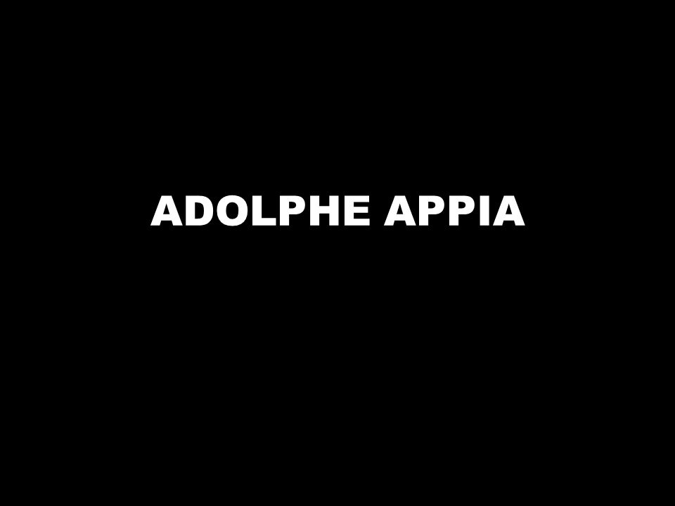 ADOLPHE APPIA
