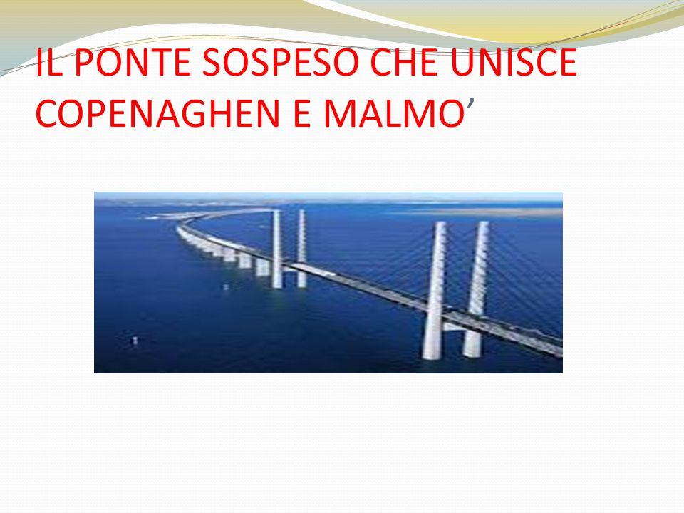 IL PONTE SOSPESO CHE UNISCE COPENAGHEN E MALMO'