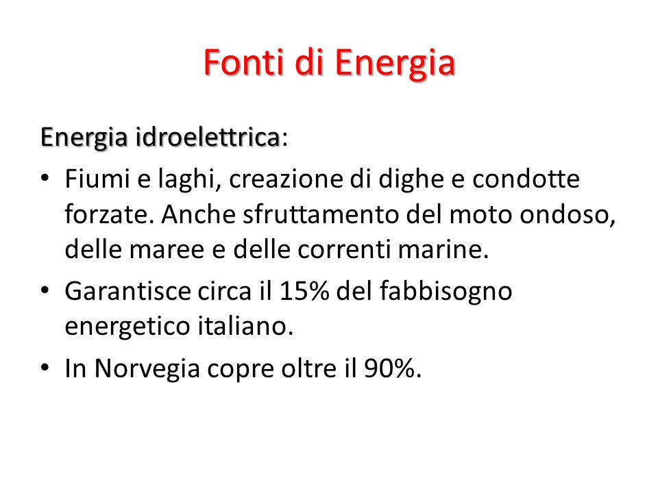 Fonti di Energia Energia idroelettrica: