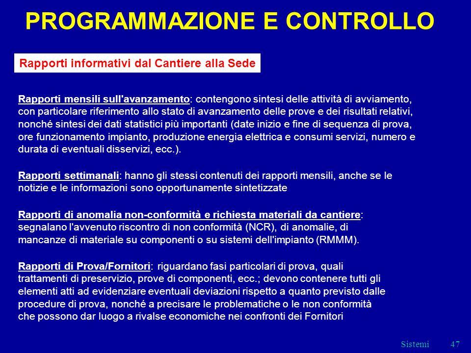 PROGRAMMAZIONE E CONTROLLO Rapporti informativi dal Cantiere alla Sede