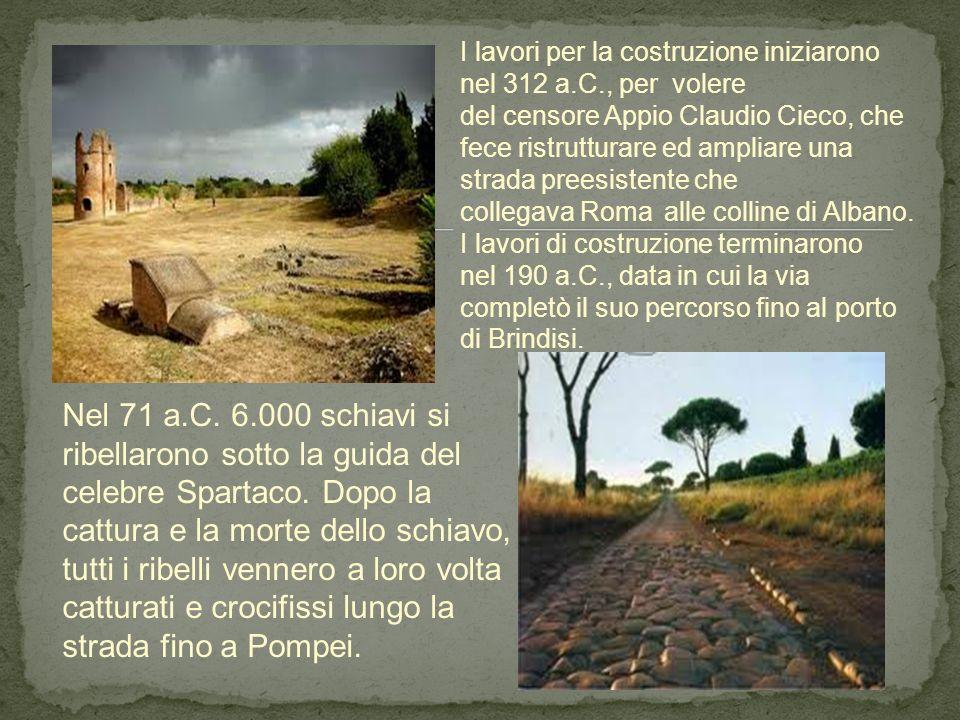 I lavori per la costruzione iniziarono nel 312 a. C