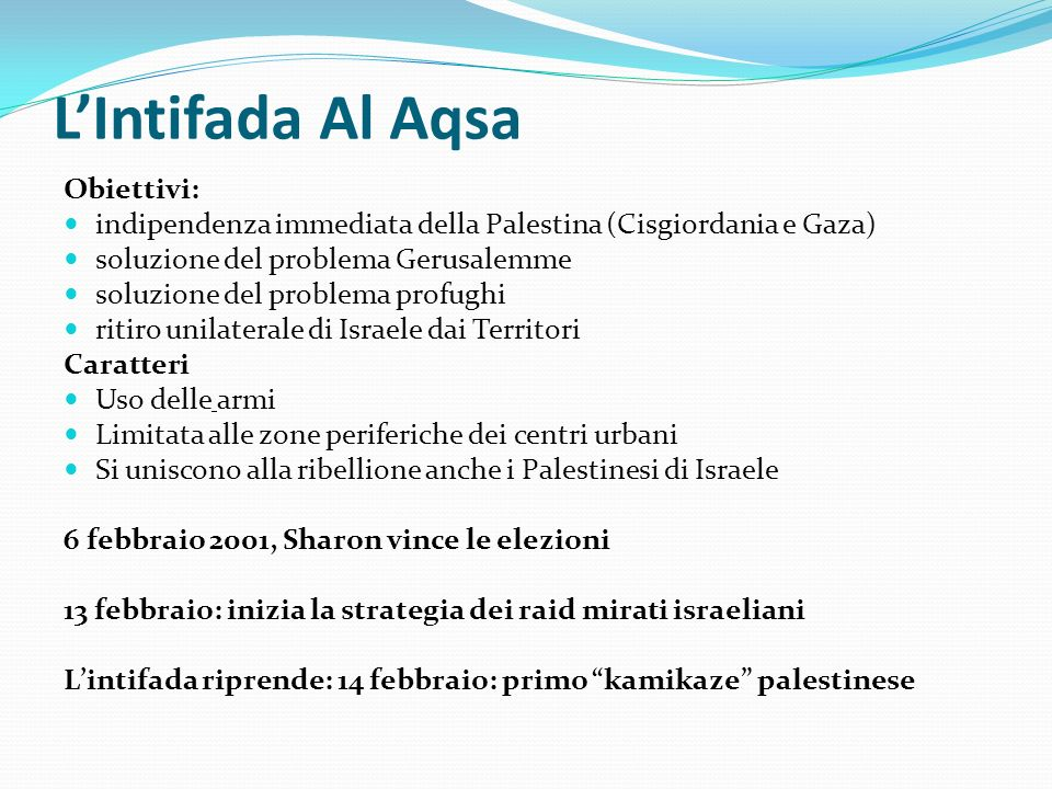 L'Intifada Al Aqsa Obiettivi: