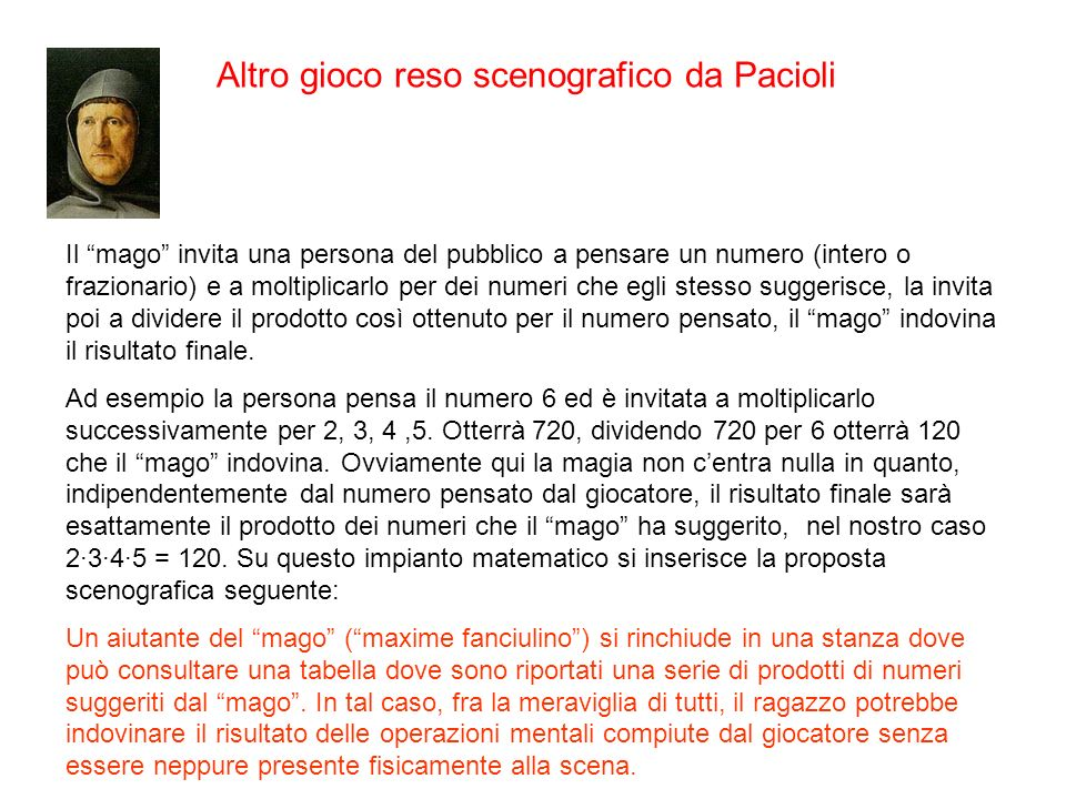 Altro gioco reso scenografico da Pacioli