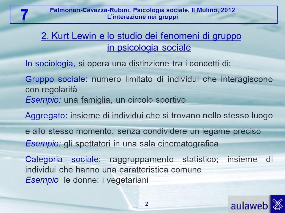 2. Kurt Lewin e lo studio dei fenomeni di gruppo in psicologia sociale