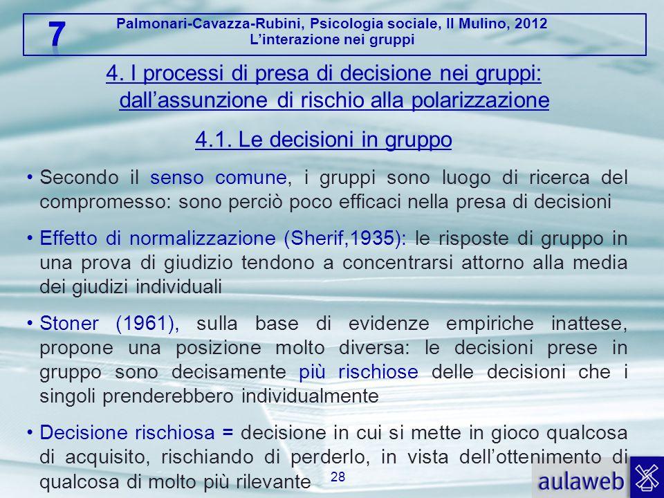 4. I processi di presa di decisione nei gruppi: dall'assunzione di rischio alla polarizzazione