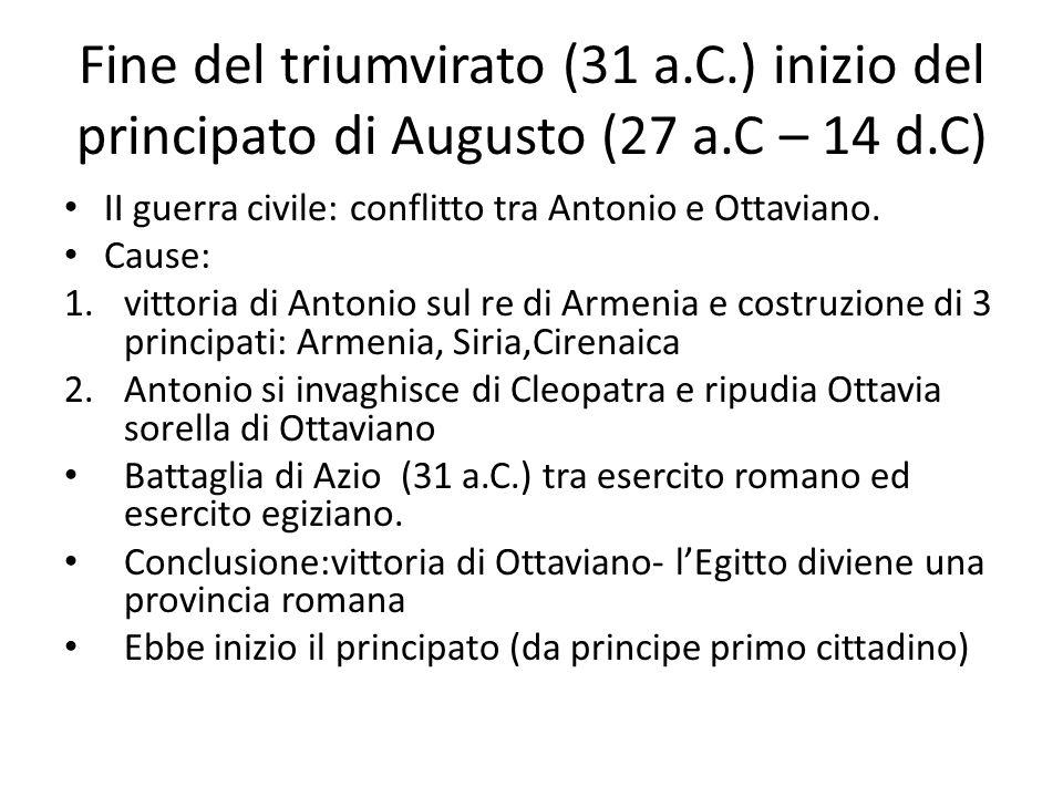 Fine del triumvirato (31 a.C.) inizio del principato di Augusto (27 a.C – 14 d.C)