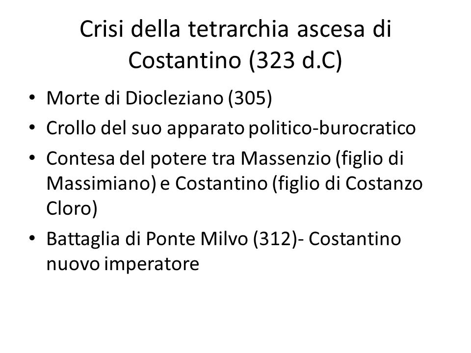 Crisi della tetrarchia ascesa di Costantino (323 d.C)