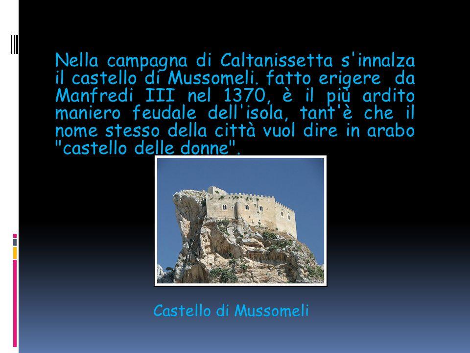 Nella campagna di Caltanissetta s innalza il castello di Mussomeli