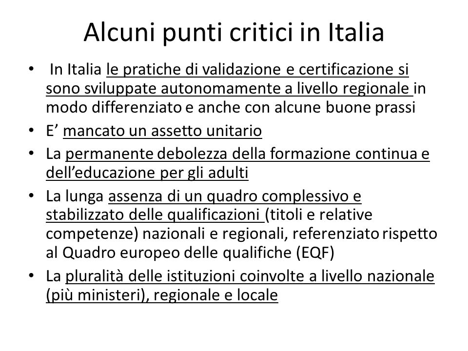 Alcuni punti critici in Italia