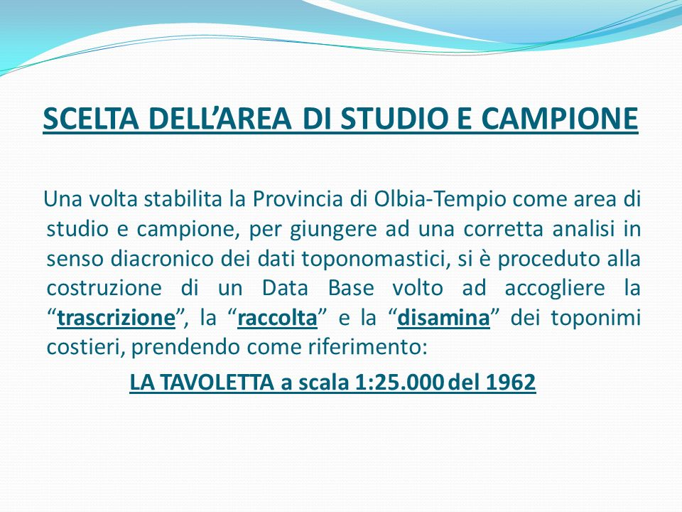 SCELTA DELL'AREA DI STUDIO E CAMPIONE