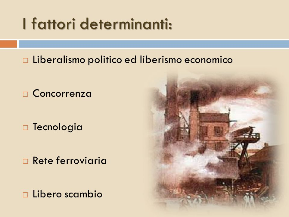 I fattori determinanti: