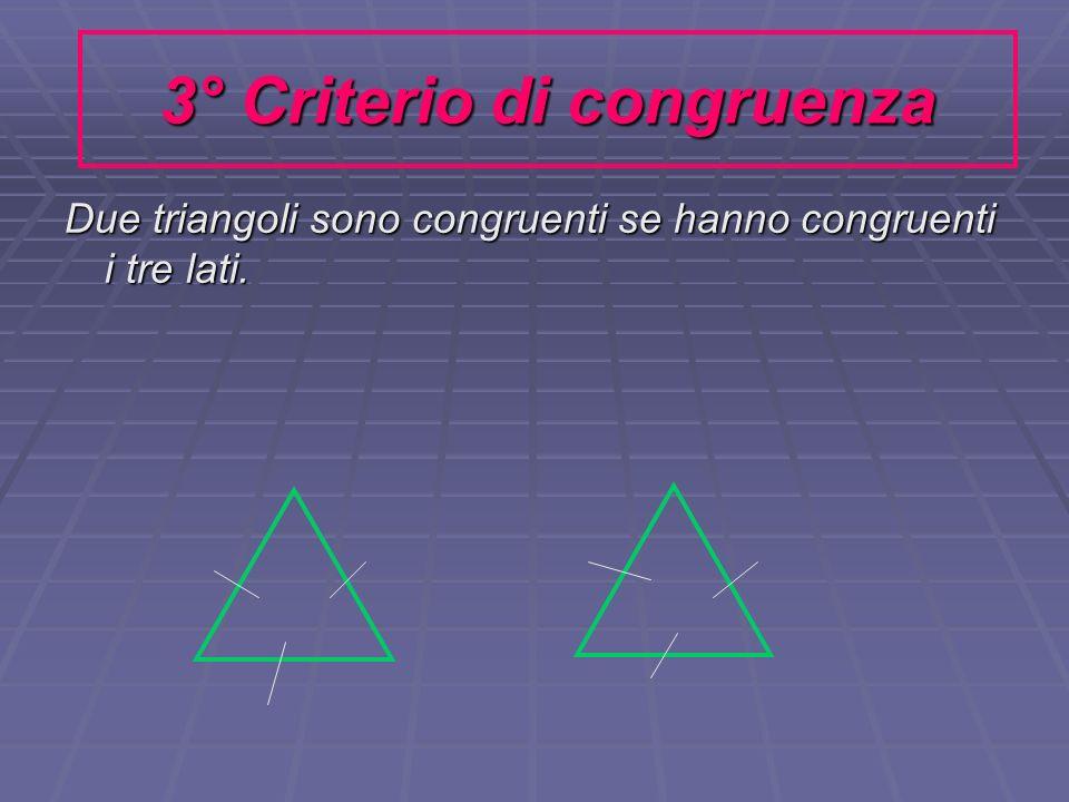 3° Criterio di congruenza