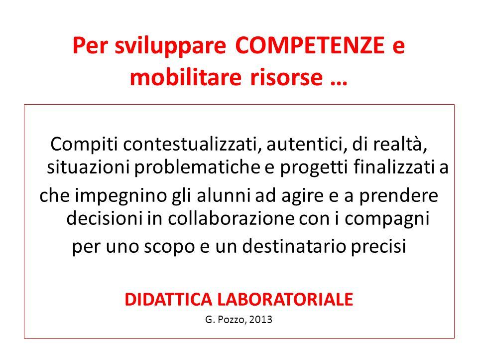 Per sviluppare COMPETENZE e mobilitare risorse …