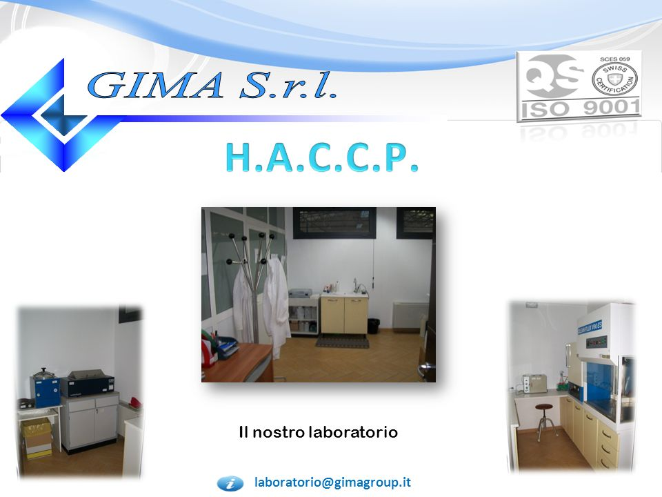 GIMA S.r.l. H.A.C.C.P. Il nostro laboratorio laboratorio@gimagroup.it