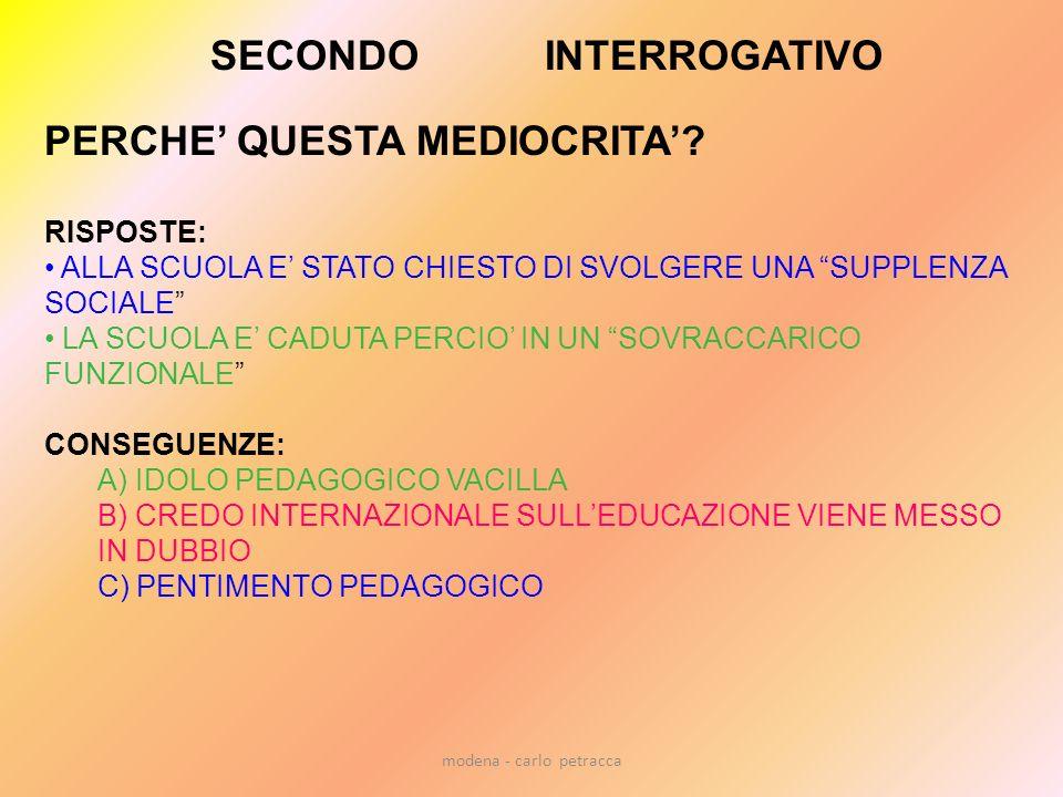 SECONDO INTERROGATIVO PERCHE' QUESTA MEDIOCRITA'