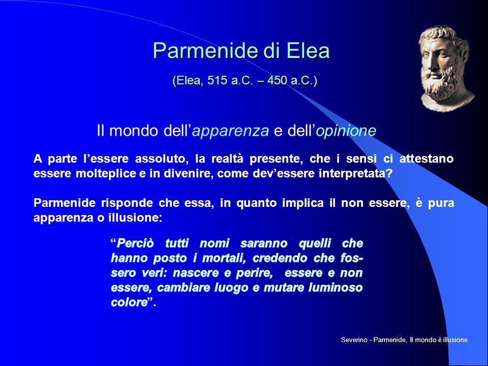 Parmenide di Elea (Elea, 515 a.C. – 450 a.C.)