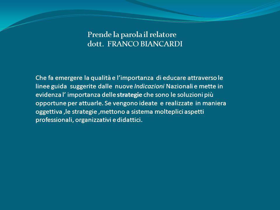 Prende la parola il relatore dott. FRANCO BIANCARDI