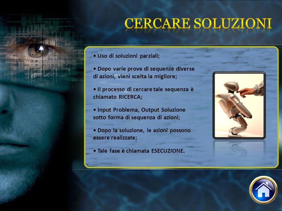 Cercare soluzioni • Uso di soluzioni parziali;