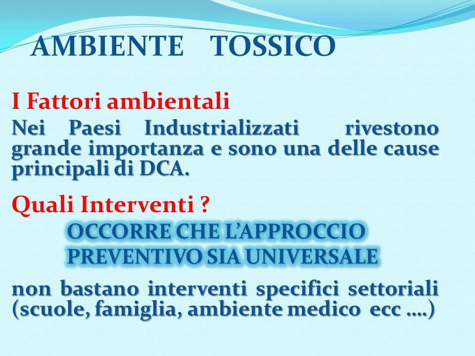 AMBIENTE TOSSICO I Fattori ambientali Quali Interventi