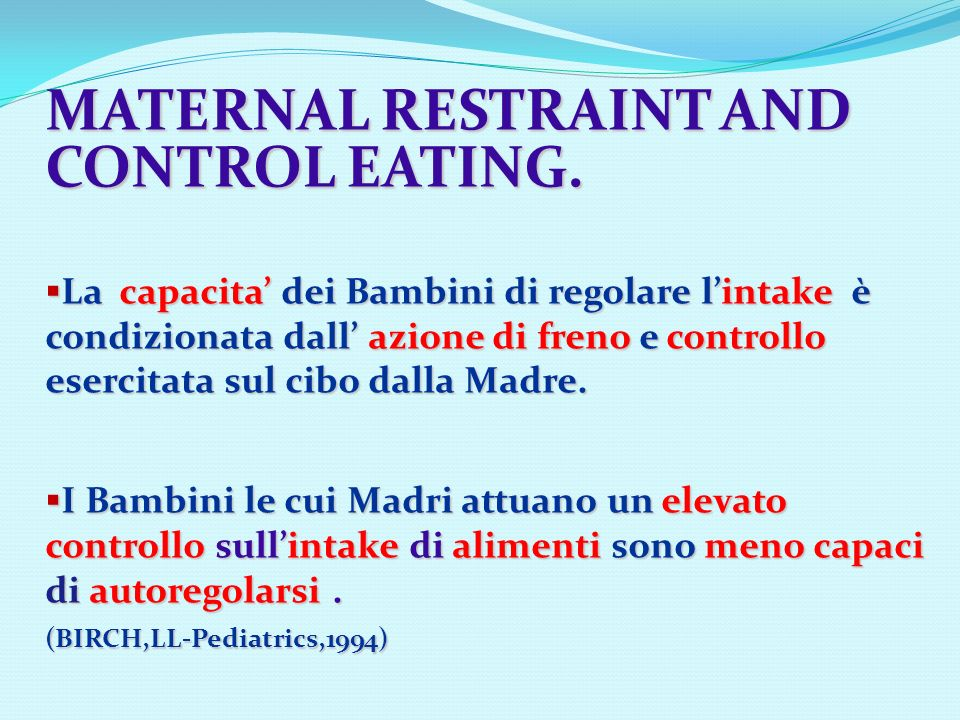 MATERNAL RESTRAINT AND CONTROL EATING.