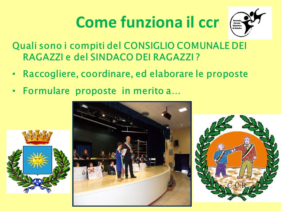 Come funziona il ccr Quali sono i compiti del CONSIGLIO COMUNALE DEI RAGAZZI e del SINDACO DEI RAGAZZI