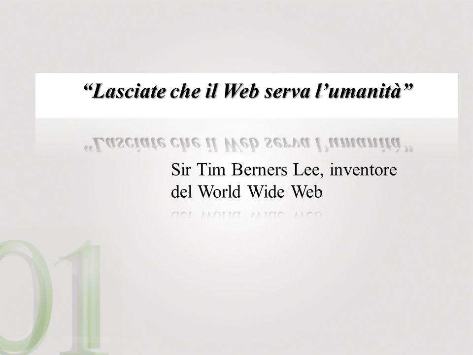 Lasciate che il Web serva l'umanità