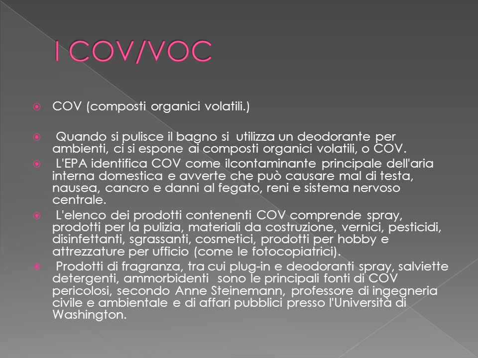 I COV/VOC COV (composti organici volatili.)
