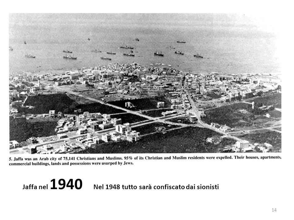 Jaffa nel 1940 Nel 1948 tutto sarà confiscato dai sionisti