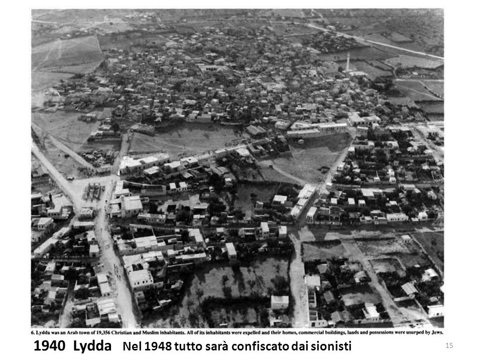 1940 Lydda Nel 1948 tutto sarà confiscato dai sionisti