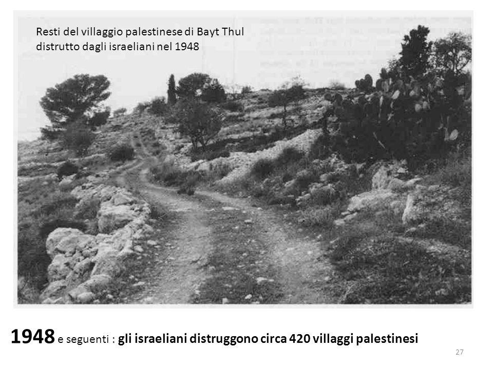 Resti del villaggio palestinese di Bayt Thul distrutto dagli israeliani nel 1948