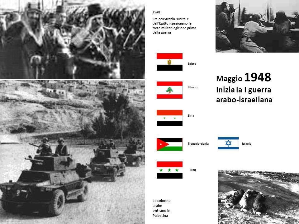 Maggio 1948 Inizia la I guerra arabo-israeliana