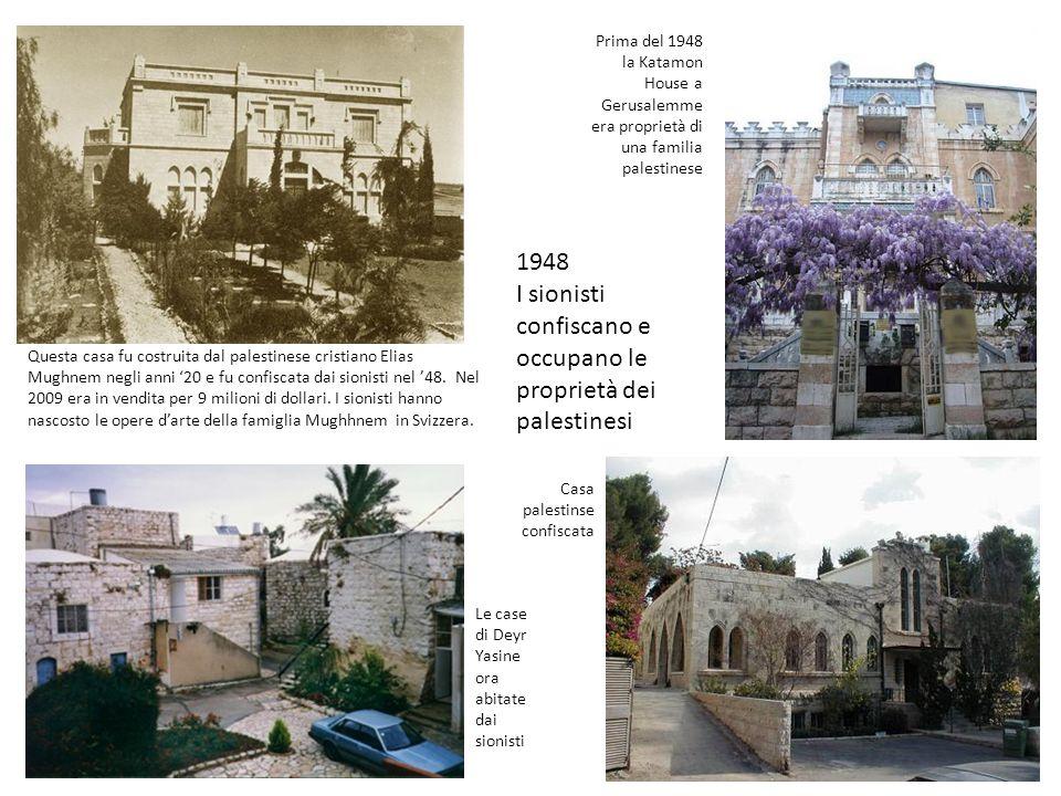 I sionisti confiscano e occupano le proprietà dei palestinesi