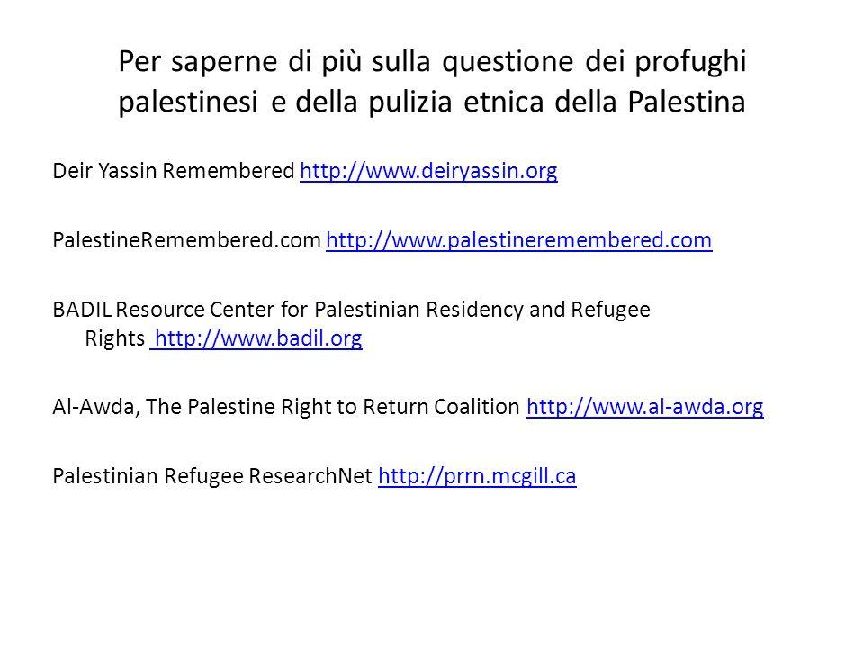 Per saperne di più sulla questione dei profughi palestinesi e della pulizia etnica della Palestina