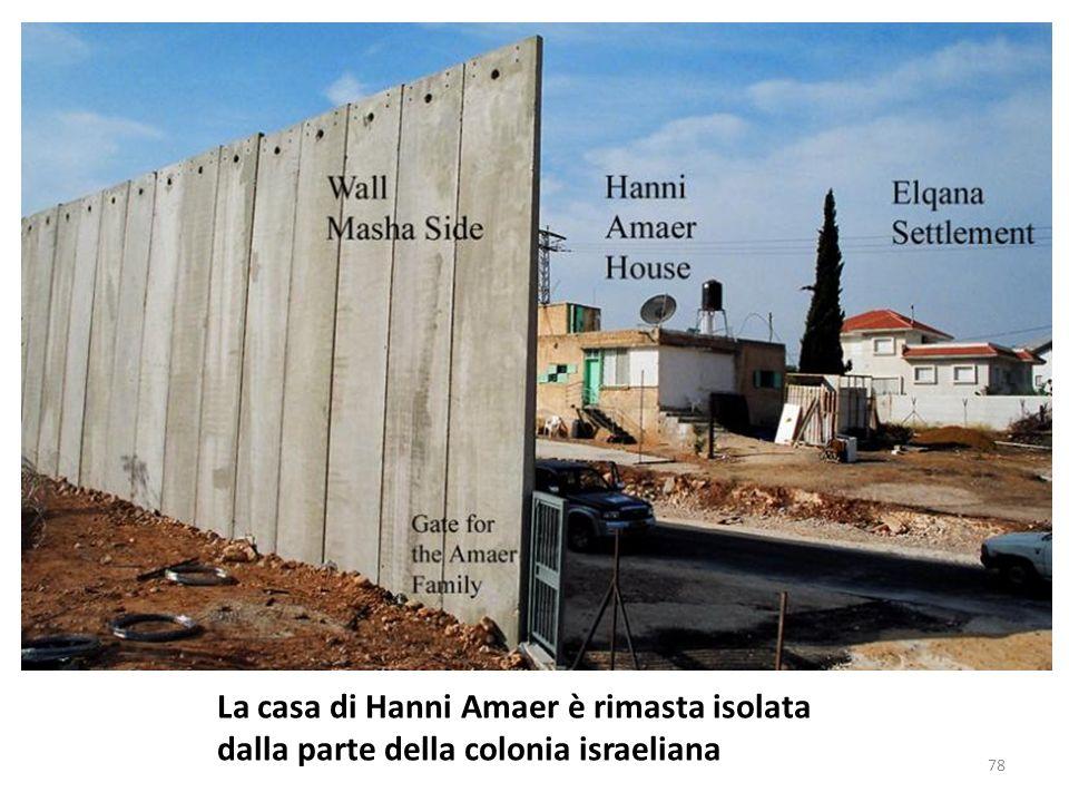 La casa di Hanni Amaer è rimasta isolata dalla parte della colonia israeliana
