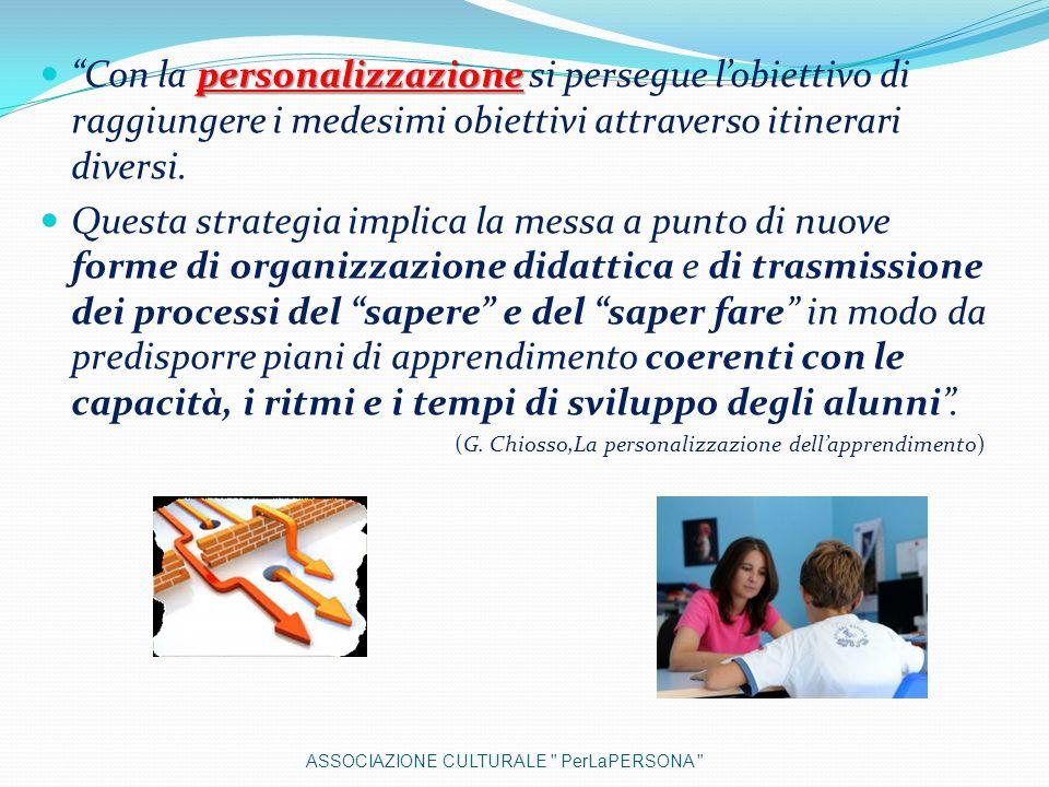 Con la personalizzazione si persegue l'obiettivo di raggiungere i medesimi obiettivi attraverso itinerari diversi.