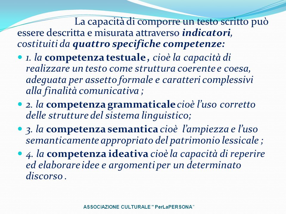 La capacità di comporre un testo scritto può essere descritta e misurata attraverso indicatori, costituiti da quattro specifiche competenze: