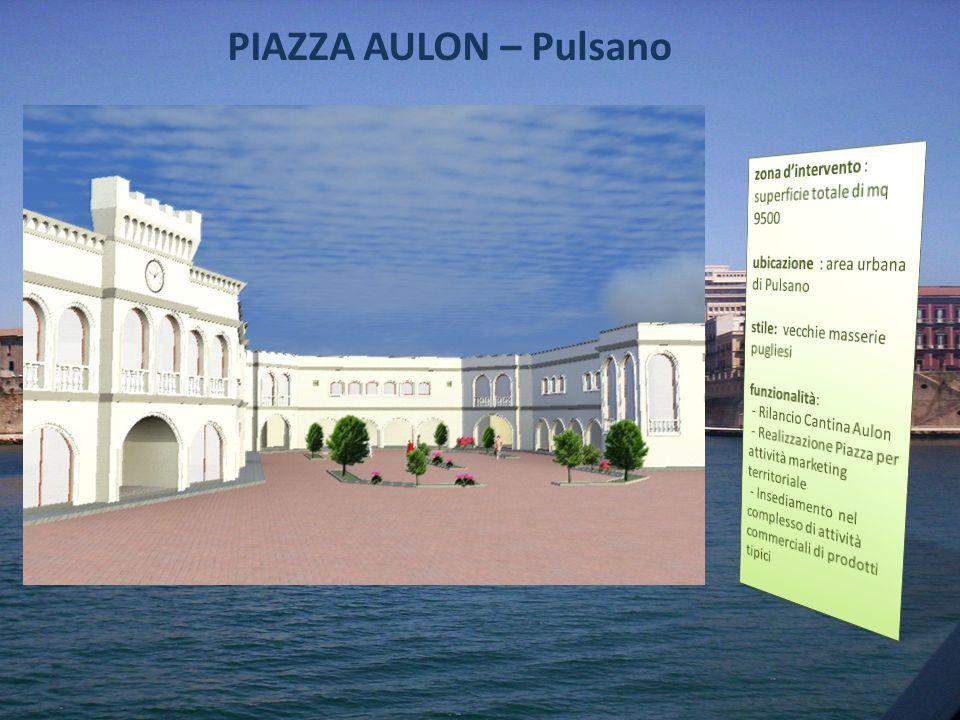 PIAZZA AULON – Pulsano zona d'intervento : superficie totale di mq 9500. ubicazione : area urbana di Pulsano.